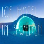 死ぬまでに行きたい!スウェーデンのアイスホテルが凄い