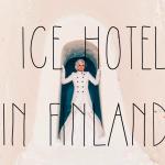 氷のサウナ!?フィンランドのアイスホテルも凄かった